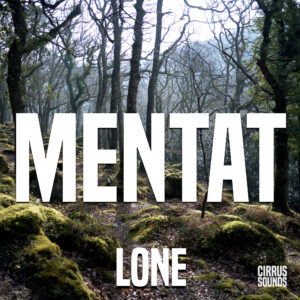 Lone record cover with a background of a dark forest and the title: 'Mentat: Lone' as text.